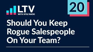 Should You Keep Rogue Salespeople On Your Team?