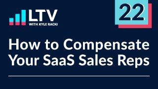 How to Compensate Your SaaS Sales Reps