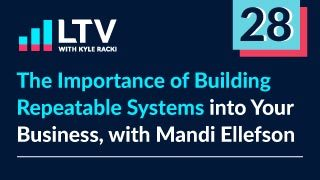 The Importance of Building Repeatable Systems into Your Business, with Mandi Ellefson