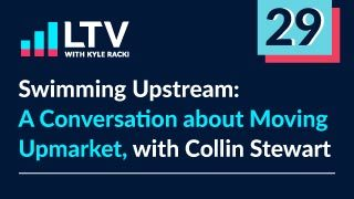 Swimming Upstream: A Conversation about Moving Upmarket, with Collin Stewart
