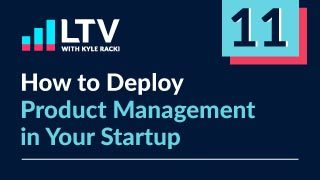 How to Deploy Product Management in Your Startup