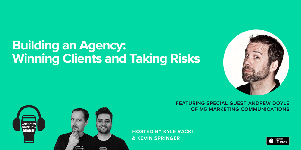 Building an Agency: Winning Clients and Taking Risks