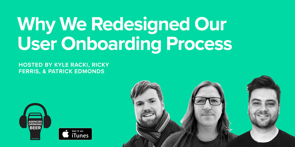 Why We Redesigned Our User Onboarding Process