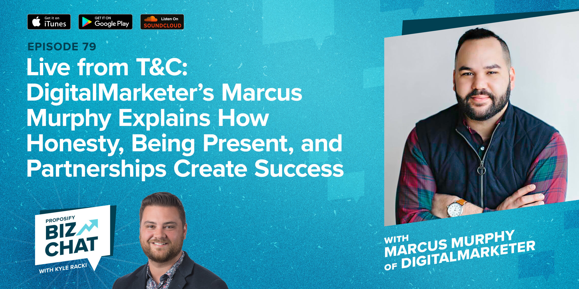 Live from T&C: DigitalMarketer's Marcus Murphy Explains How Honesty, Being Present, and Partnerships Create Success