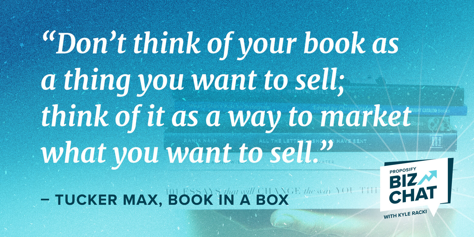 Tucker Max on Why Selling a Book Isn't the Point of Writing One