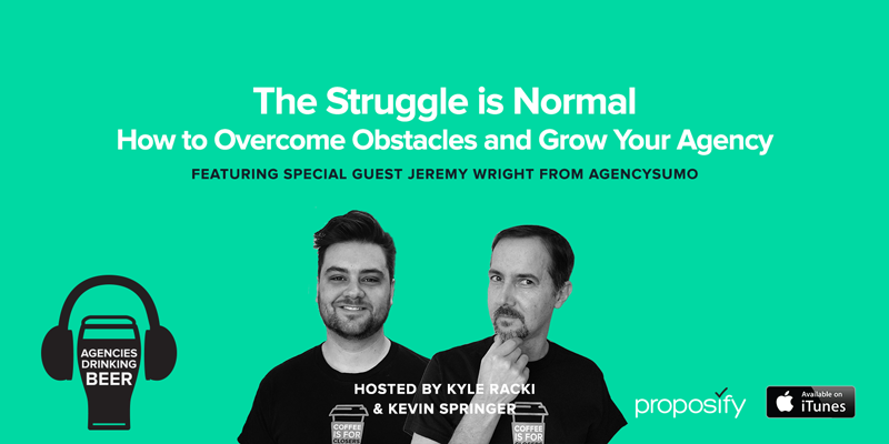 The Struggle is Normal: How to Overcome Obstacles and Grow Your Agency