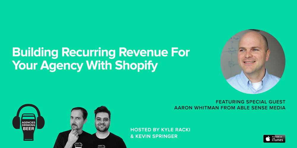 Building Recurring Revenue for your Agency with Shopify