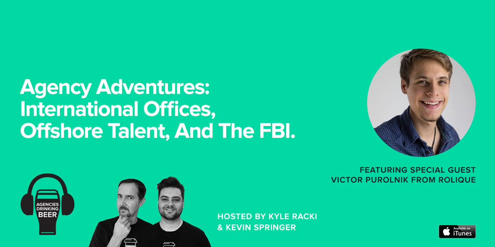 Agency Adventures: International Offices, Offshore Talent, and the FBI